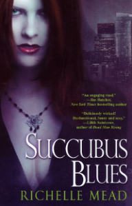 Succubus Blues Richelle Mead