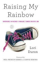 Raising-My-Rainbow-Adventures-in-Raising-a-Fabulous-Gender-Creative-Son-Lori-Duron