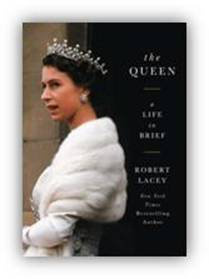 The Queen: A Life in Brief by Robert Lacey